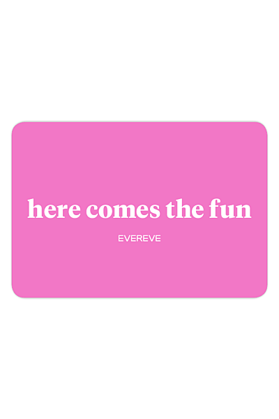 Evereve Here Comes the Fun Gift Card