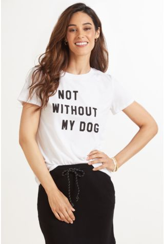 Not Without My Dog Tee