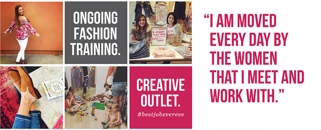 """""""I am moved every day by the women that I meet and work with."""" Ongoing fashion training. #BestJobEvereve Creative outlet. #BestJobEvereve"""