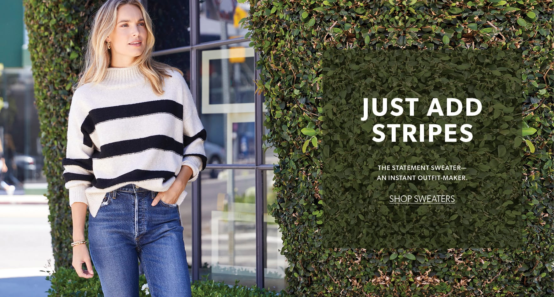 Just Add Stripes. The statement sweater - an instant outfit maker. SHOP SWEATERS.