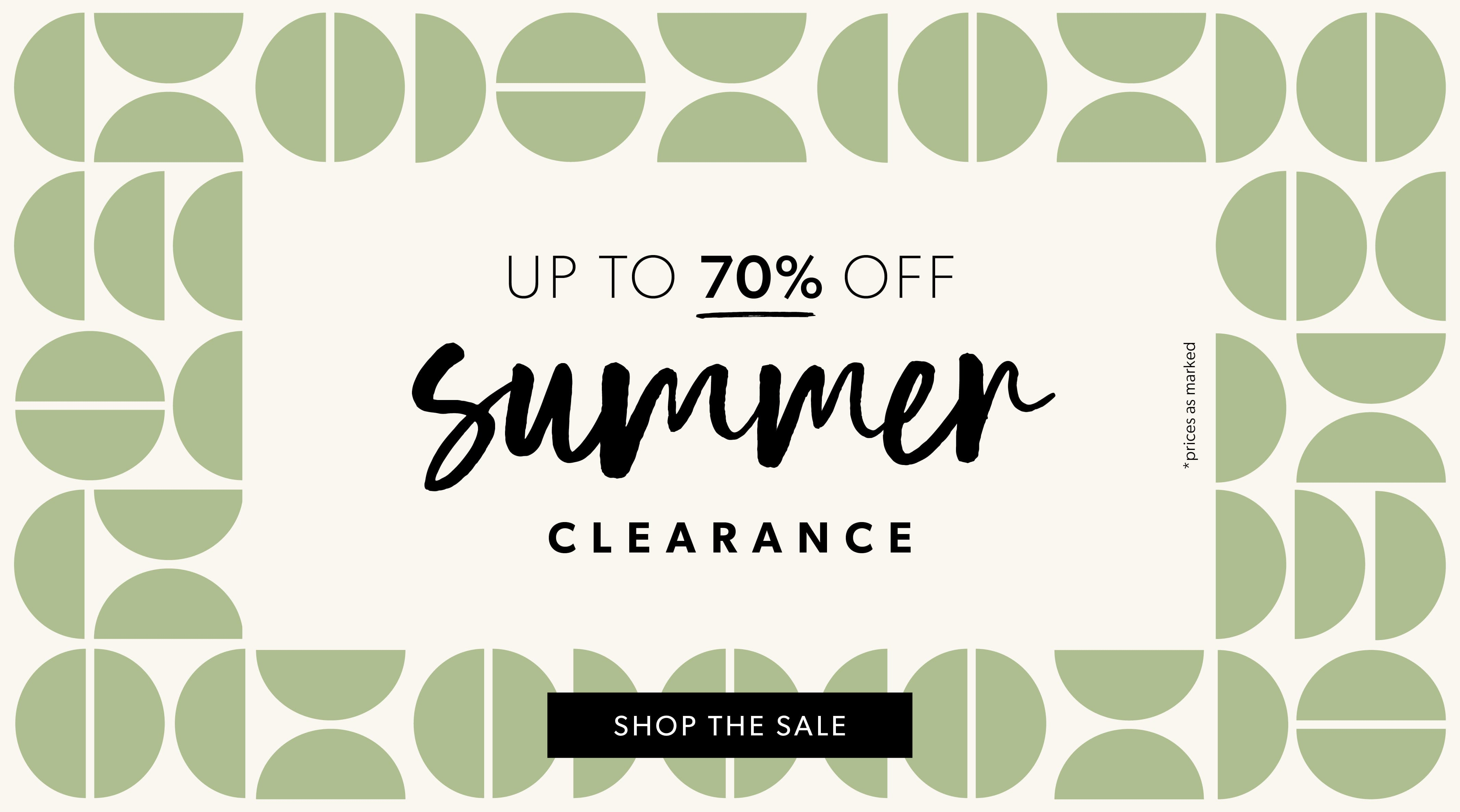 summer clearance - up to 70% off - shop the sale